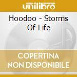 Hoodoo - Storms Of Life cd musicale di Hoodoo