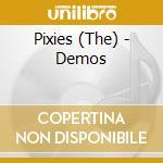 Pixies - Demos cd musicale di PIXIES