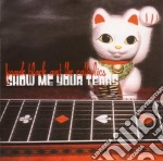 Frank Black And The Catholics - Show Me Your Tears cd musicale di Frank&the cath Black