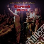 Hayseed Dixie - Let There Be Rockgrass cd musicale di Dixie Hayseed