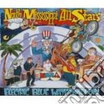 North Mississippi Allstars - Electric Blue Waterm cd musicale di NORTH MISSISSIPPI ALL STARS