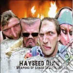 Hayseed Dixie - Weapons Of Grass Des cd musicale di Dixie Hayseed