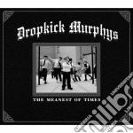 Dropkick Murphys - The Meanest Of Times cd musicale di Murphys Dropkick