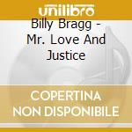 Billy Bragg - Mr. Love And Justice cd musicale di Billy Bragg