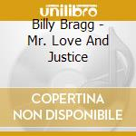 Billy Bragg - Mr. Love And Justice cd musicale di Billy Bragg