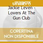 Jackie Leven - Lovers At The Gun Club cd musicale di Jackie Leven