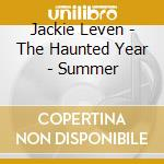Jackie Leven - The Haunted Year - Summer cd musicale di Jackie Leven