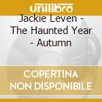 Jackie Leven - The Haunted Year - Autumn cd musicale di Jackie Leven