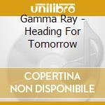 HEADING FOR TOMORROW+SIGH NO MORE         cd musicale di GAMMARAY