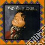 Buffy Saint-marie - Up Where We Belong cd musicale di Buffy Saint-marie