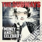 Money and celebrity cd musicale di The Subways