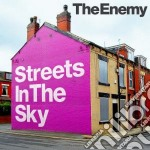 Streets in the sky cd musicale di The Enemy