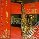 Our sound - cd musicale di Slagle Steve