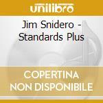 Standards plus - snidero jim cd musicale di Jim Snidero