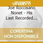 His last recorded works.. - cd musicale di Joe roccisano nonet