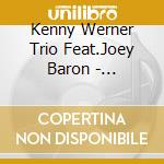Unprotected music - werner kenny johnson marc baron joey cd musicale di Kenny werner trio feat.joey ba
