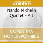 Art - cd musicale di Nando michelin quintet