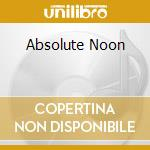 ABSOLUTE NOON                             cd musicale di FEATHERS