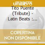 Latin beats cd musicale di Artisti Vari