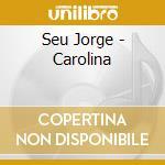 Carolina cd musicale di Jorge Seu