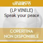 (LP VINILE) Speak your peace lp vinile