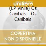 (LP VINILE) Os canibais lp lp vinile di Canibais Os