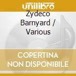 Zydeco Barnyard cd musicale di B.chavis/l.august & o.