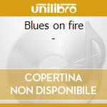 Blues on fire - cd musicale di B.guy/c.bell/l.red & o.