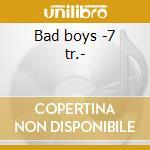 Bad boys -7 tr.- cd musicale di Circle Inner