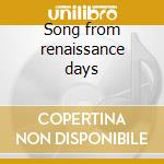 Song from renaissance days cd musicale di Renaissance