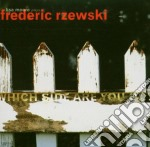 Frederic Rzewski - Which Side Are You On? cd musicale di Frederic Rzewski