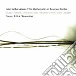 Adams John Luther - The Mathematics Of Resonant Bodies cd musicale di Adams john luther