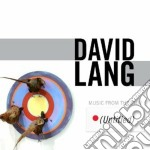 David Lang - Music From The Film cd musicale di David Lang