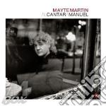 Martin Mayte - Alcantara Manuel cd musicale di Mayte Martin