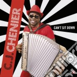 C. J. Chenier - Can't Sit Down cd musicale di Chenier c. j.