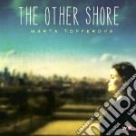 Marta Topferova - The Other Shore cd musicale di Marta Topferova