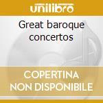 Great baroque concertos cd musicale