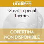 Great imperial themes cd musicale