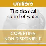 The classical sound of water cd musicale