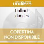 Brilliant dances cd musicale