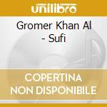 Gromer Khan Al - Sufi cd musicale di Gromer khan al