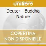 Deuter - Buddha Nature cd musicale di DEUTER