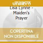 Lisa Lynne - Maiden's Prayer cd musicale di Lisa Lynne