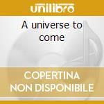 A universe to come cd musicale di Tulku