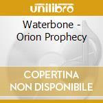 Orion prophecy cd musicale di Waterbone