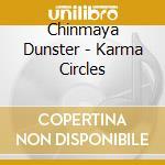 Chinmaya Dunster - Karma Circles cd musicale di Chinmaya Dunster