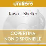 Rasa - Shelter cd musicale di Rasa