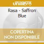 Rasa - Saffron Blue cd musicale di Rasa