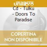 CD - TULKU - DOORS TO PARADISE cd musicale di TULKU