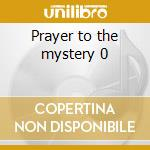 Prayer to the mystery 0 cd musicale di Wolf Little